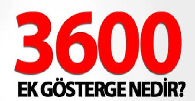 3600 Ek Gösterge nedir? 3600 Ek Gösterge Kimlere Veriliyor?