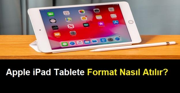 Apple iPad Tablete Nasıl Format Atılır?
