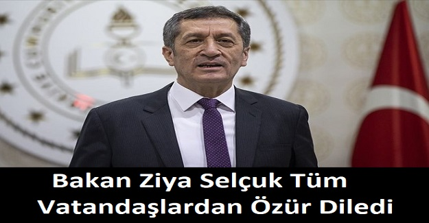 Bakan Ziya Selçuk Tüm Vatandaşlardan Özür Diledi
