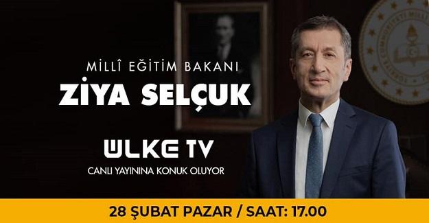 Bakanımız Sayın Ziya Selçuk, Bugün Saat 17:00'da Ülke TV Canlı Yayınına Konuk Olacak