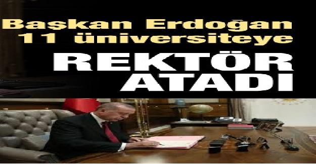 Cumhurbaşkanı Erdoğan 11 Üniversiteye Rektör Ataması Gerçekleştirdi