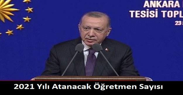 Cumhurbaşkanı Erdoğan Kaç Öğretmenin Atanacağını Açıkladı