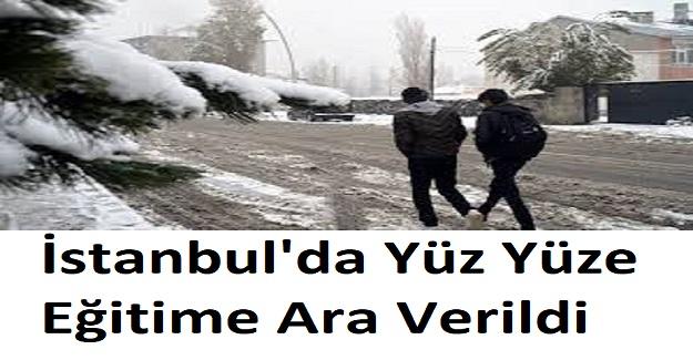 İstanbul'da 18 Şubat Perşembe Günü Yüz Yüze Eğitime Ara Verildi