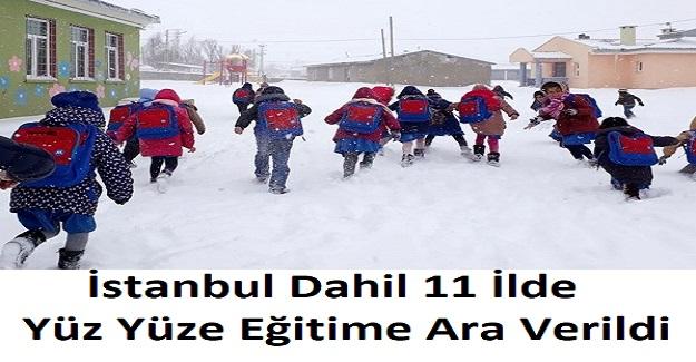 İstanbul Dahil 11 İlde Yüz Yüze Eğitime Ara Verildi