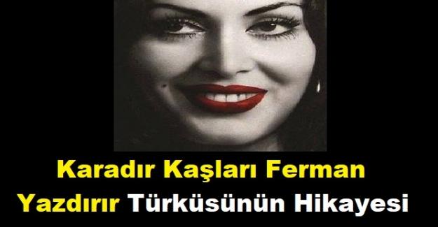 Karadır Kaşları Ferman Yazdırır Türküsünün Hikayesi