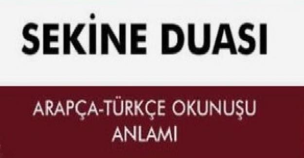 Sekine Duasının Arapça ve Türkçe Okunuşu ve Sekine Duasının Manası