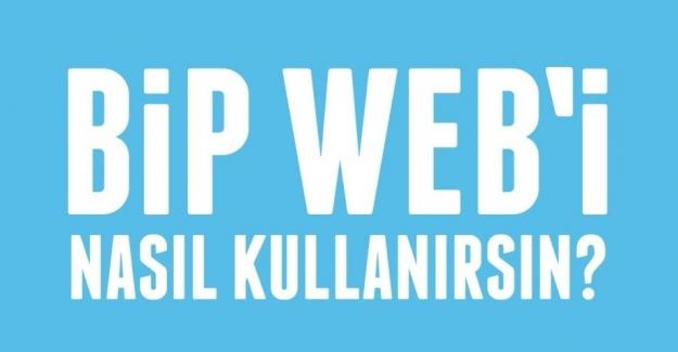BiP Web nasıl kullanılır?