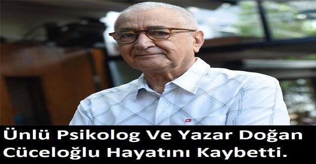 Ünlü Psikolog Ve Yazar Doğan Cüceloğlu Hayatını Kaybetti.