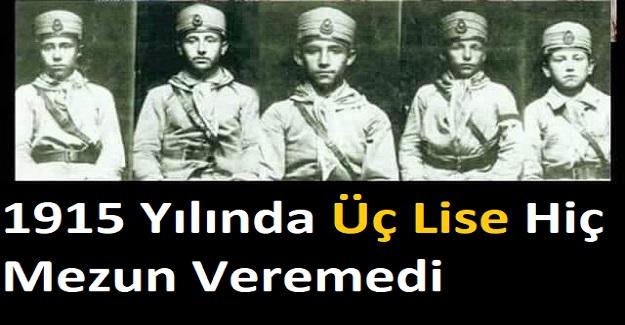 1915 Yılında Üç Lise Hiç Mezun Veremedi! İşte O liseler