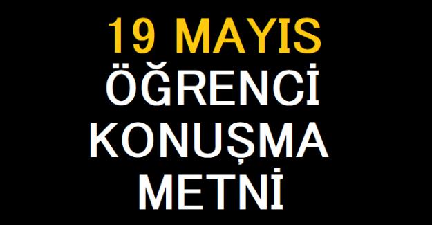 19 MAYIS ÖĞRENCİ KONUŞMA METNİ