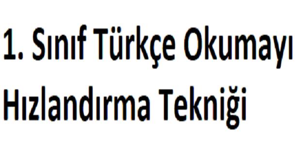 1. Sınıf Türkçe Okumayı Hızlandırma Tekniği