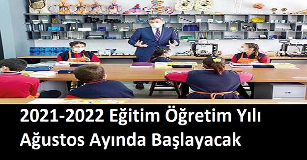 2021-2022 Eğitim Öğretim Yılı Ağustos Ayında Başlayacak. İşte Yeni Takvim!