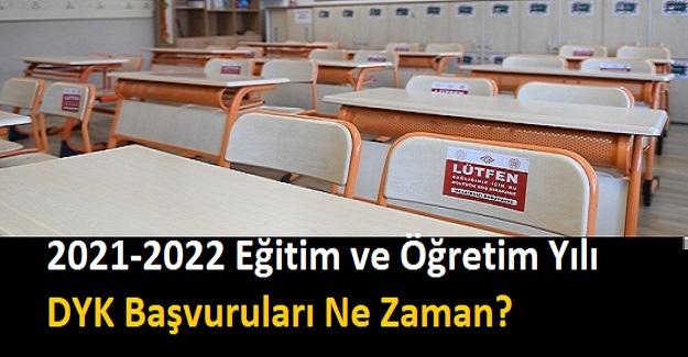 2021-2022 Eğitim ve Öğretim Yılı DYK Başvuruları Ne Zaman?