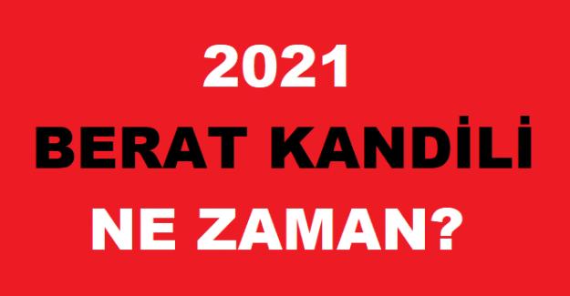 2021 Berat Kandili Ne Zaman, Hangi Tarihte?