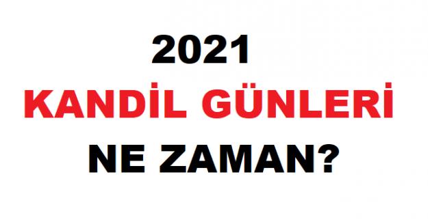 2021 Kandil günleri ne zaman, hangi tarihte