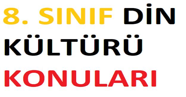 8. SINIF DİN KÜLTÜRÜ KONULARI