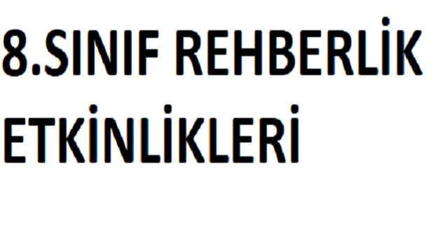 8.SINIF REHBERLİK ETKİNLİKLERİ