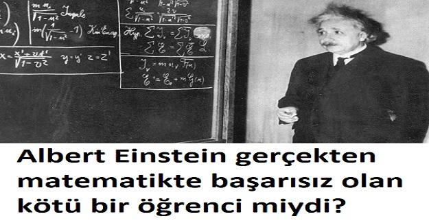 Albert Einstein gerçekten matematikte başarısız mıydı?