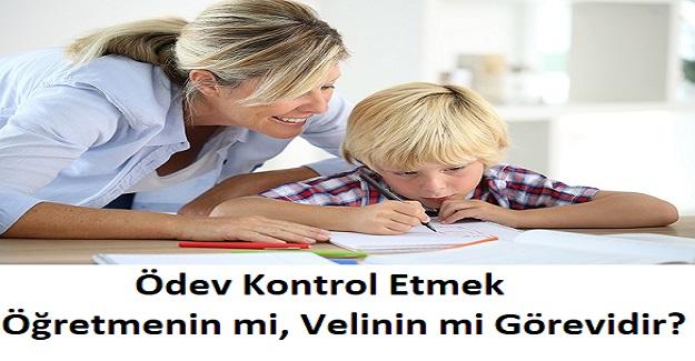 Ödev Kontrol Etmek Öğretmenin mi, Velinin mi Görevidir?