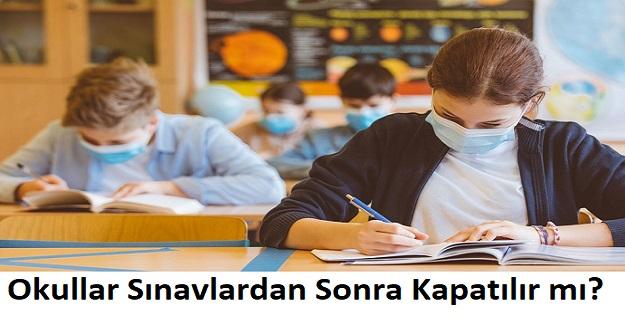 Okullar Sınavlardan Sonra Kapatılır mı?