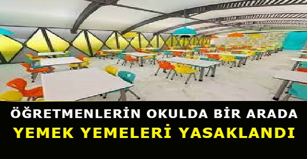 Son Dakika: Öğretmenlerin beraber yiyip içmeleri yasaklandı