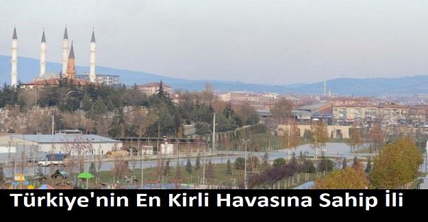 Türkiye'nin En Kirli Havasına Sahip Şehri