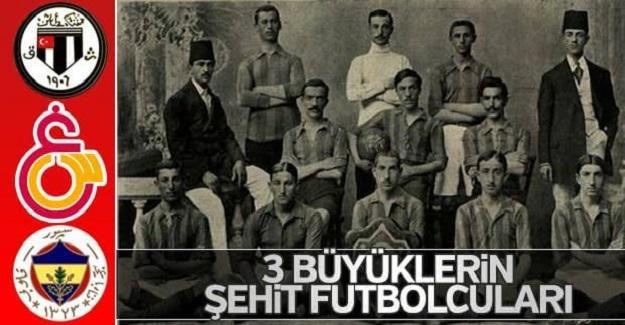 Üç Büyüklerin Şehit Futbolcuları