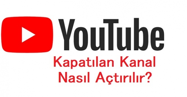 Youtube Askıya Alınan ve Kapatılan Kanal Nasıl Açtırılır?