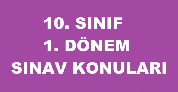10. Sınıf 1. Dönem Sınav Konuları