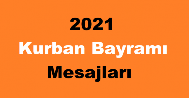 2021 Kurban Bayramı Mesajları
