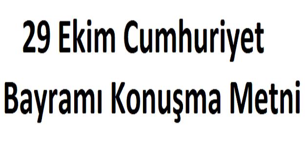 29 Ekim Cumhuriyet Bayramı Konuşma Metni