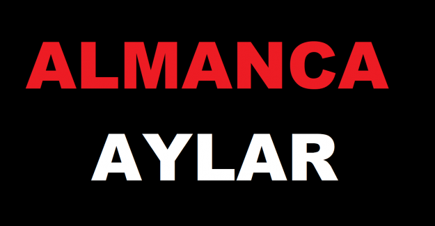 ALMANCA AYLAR (DİE MONATE)