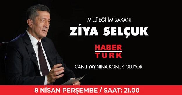 Bakan Ziya Selçuk Bu Akşam Saat 21:00'da HaberTürk TV'de Canlı Yayına Katılacak