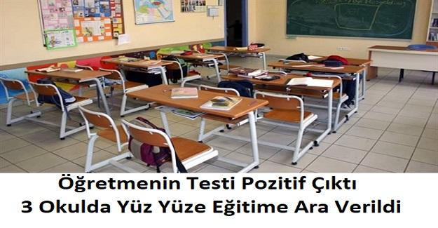 Öğretmenin Testi Pozitif Çıktı, 3 Okulda Yüz Yüze Eğitime Ara Verildi