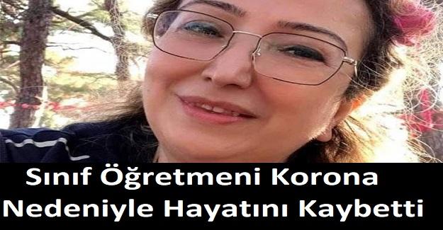 Sınıf Öğretmeni Korona Nedeniyle Hayatını Kaybetti