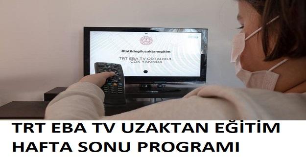 TRT EBA TV UZAKTAN EĞİTİM HAFTA SONU PROGRAMI