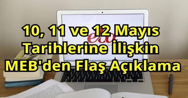 10, 11 ve 12 Mayıs Tarihlerine İlişkin MEB'den Flaş Açıklama
