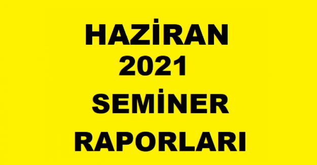 2021 Haziran Öğretmen Seminer Raporları