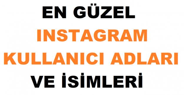 En Güzel Instagram Kullanıcı Adları ve İsimleri