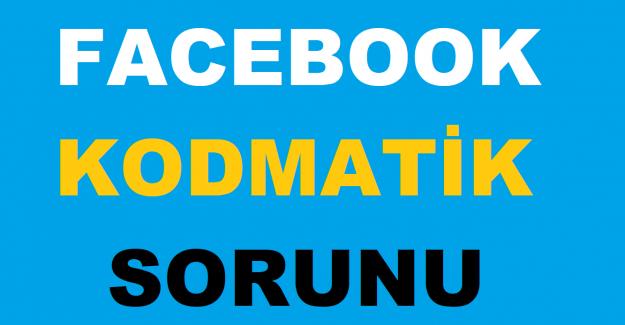 Facebook Kodmatik Sorunu ve Kesin Çözümü