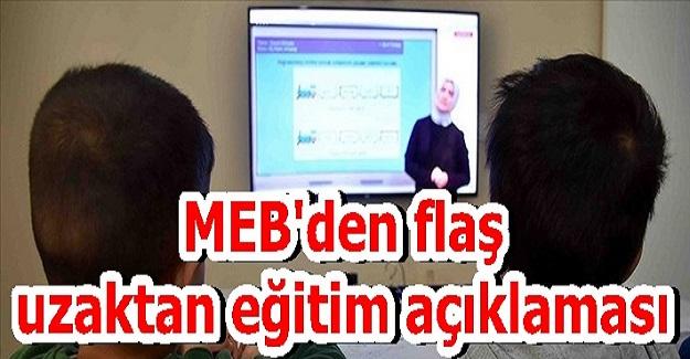 Milli Eğitim Bakanlığından Flaş Uzaktan Eğitim Açıklaması