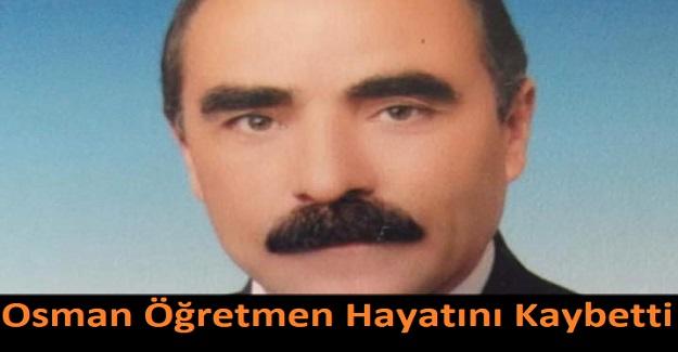 Osman Öğretmen Hayatını Kaybetti