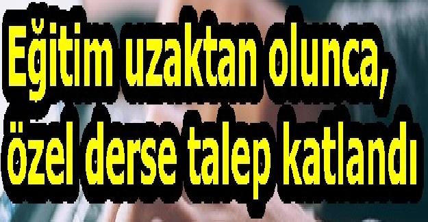 PANDEMİ DÖNEMİNDE ÖZEL DERSE TALEP ARTTI