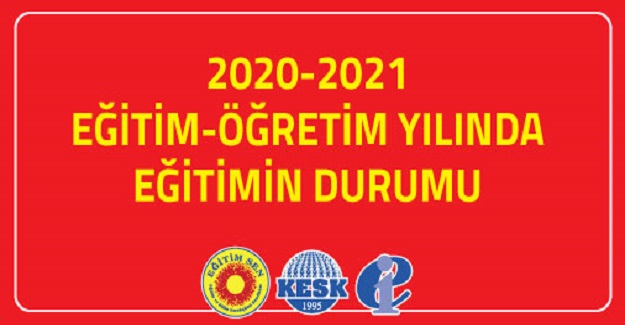 2020-2021 Eğitim Öğretim Yılı Sonunda Eğitimin Durumu