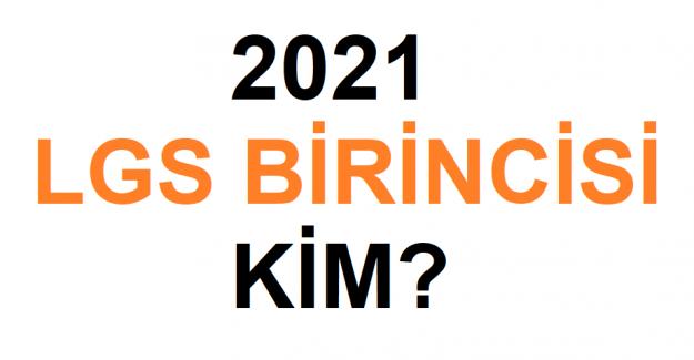 2021 LGS birincileri kim, belli oldu mu?