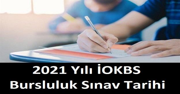 2021 Yılı İOKBS Bursluluk Sınav Tarihi Belli Oldu