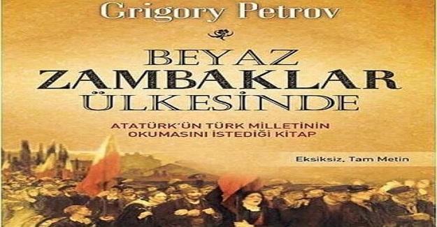 Beyaz Zambaklar Ülkesinde: Atatürk'ün Okulların Müfredatına Mutlaka Konulmasını İstediği Kitap