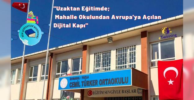 Uzaktan Eğitimde; Mahalle Okulundan Avrupa'ya Açılan Dijital Kapı