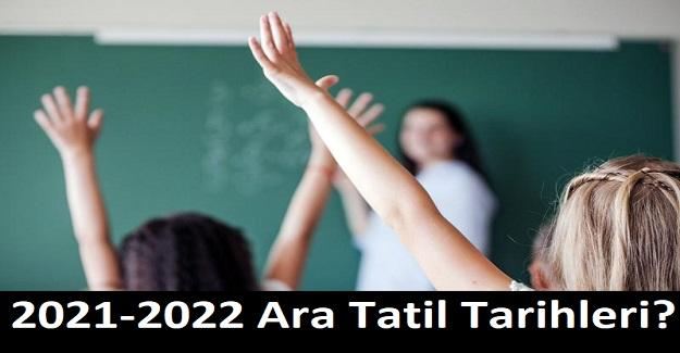 2021-2022 Ara Tatil Tarihleri?