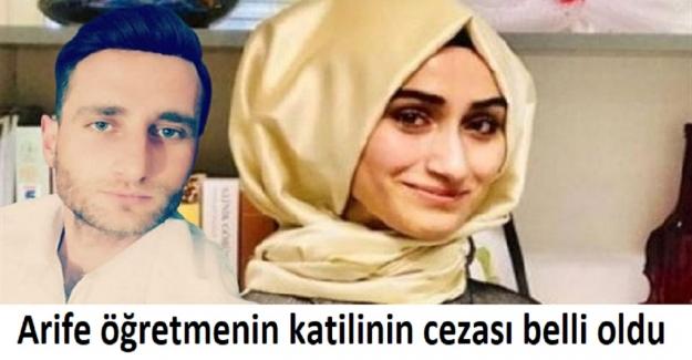 Arife öğretmenin katilinin cezası belli oldu